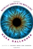 The Moonlight Sonata at the Mayo Clinic by Nora Gallagher (2013-05-21)