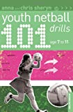 101 Youth Netball Drills Age 7-11 (101 Youth Drills)