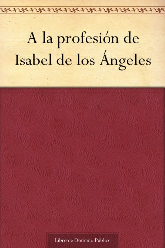 a-la-profesion-de-isabel-de-los-angeles-spanish-edition