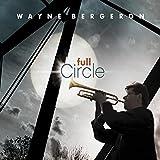 Songtexte von Wayne Bergeron - Full Circle