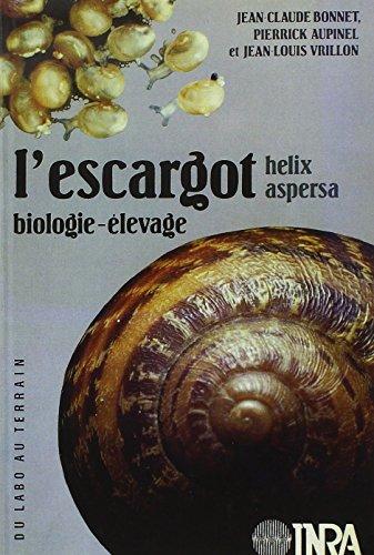 L'escargot helix aspersa: Biologie, élevage.