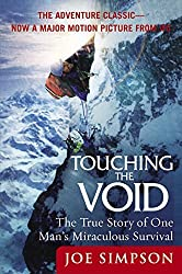 Touching the Void: The True Story of One Man's Miraculous Survival by Joe Simpson (2004-02-03)