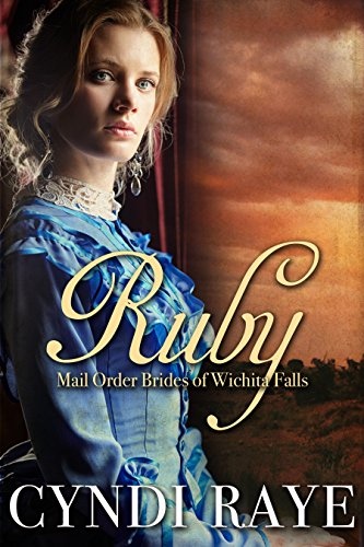Ruby: Mail Order Brides of Wichita Falls Series - Book 1 (English Edition)