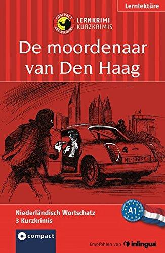 De moordenaar van Den Haag: Lernkrimi Niederländisch. Grundwortschatz - Niveau A1