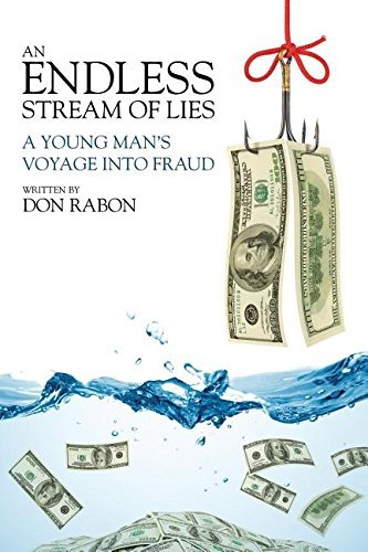 An Endless Stream of Lies: A Young Man's Voyage Into Fraud by Don Rabon (2015-06-16)