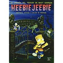 HEEBIE-JEEBIE: CABAÑA DEL TERROR DE BART SIMPSON (SIMPSON ALBUMES)