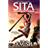 Sita - Warrior of Mithila (Book 2 of the Ram Chandra Series) [Kindle in Motion]