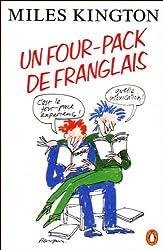 Un Fourpack de Franglais: