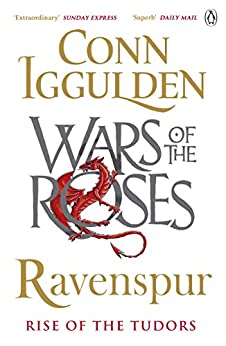 Ravenspur: Rise of the Tudors (The Wars of the Roses) by [Iggulden, Conn]