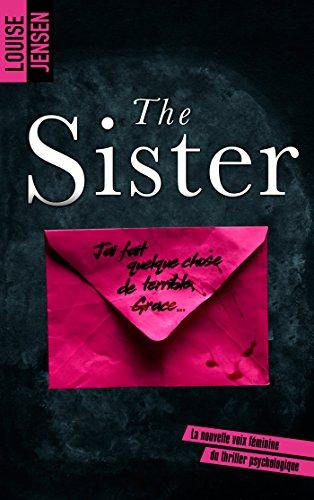 The sister : un nouveau thriller psychologique féminin dont le suspense tient jusqu'à la fin par [Jensen, Louise]