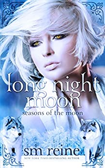 Long Night Moon: A Young Adult Paranormal Novel (Seasons of the Moon Book 3) by [Reine, SM]
