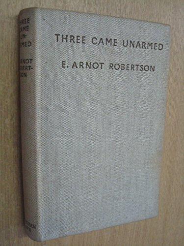 THREE CAME UNARMED