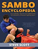 Sambo Encyclopedia: The Throws, Holds And Submission Techniques Of Russia's Fighting Sport