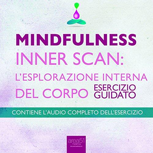Mindfulness - Inner Scan: l'esplorazione interna del corpo  Audiolibri