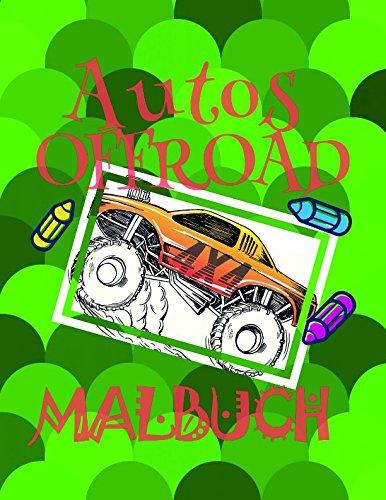✎ Autos der OFFROAD Malbuch ✌: Das beste Malbuch für Kinder von 4 bis 10 Jahren! ✌ (Malbuch Autos der OFFROAD, Band 2)