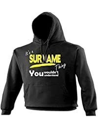 123t Unisex Men's Women's IT'S A SURNAME THING YOU WOULDN'T UNDERSTAND - HOODIE birthday funny gift for him for her