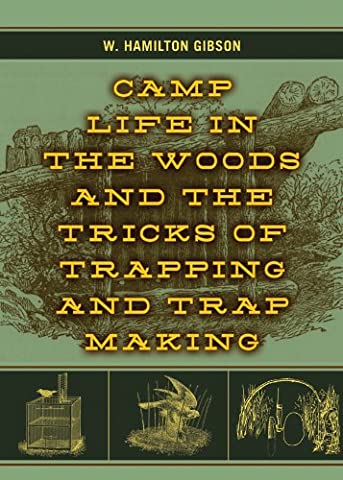 Camp Life in the Woods and the Tricks of Trapping