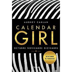 Calendar Girl 4: Octubre. Noviembre. Diciembre (Planeta Internacional)