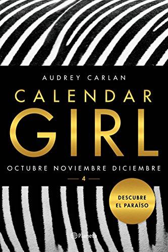 Calendar Girl 4: Octubre. Noviembre. Diciembre (Planeta Internacional) de [Carlan, Audrey]