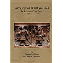 Early Rymes of Robyn Hood: An Edition of the Texts, CA. 1425 to CA. 1600 (Medieval and Renaissance Texts and Studies)