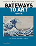 Gateways to Art Journal for Museum and Gallery Projects by DeWitte, Debra J., Larmann, Ralph M., Shields, M. Kathryn (2012) Paperback
