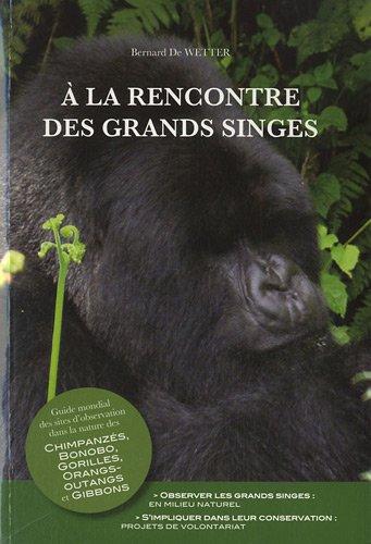 A la rencontre des grands singes par Bernard De Wetter