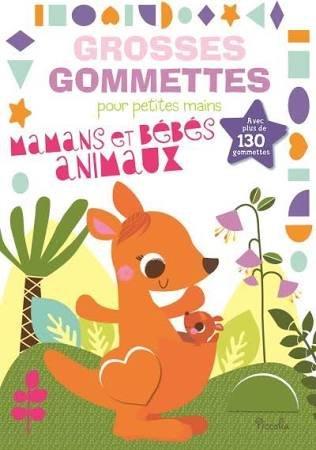 Maman et bébés animaux : Avec plus de 130 gommettes
