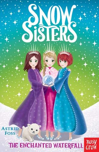Snow Sisters: The Enchanted Waterfall por Astrid Foss