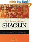 Die 5 Geheimnisse des Shaolin: Von in...