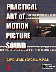 The Practical Art of Motion Picture Sound by David Lewis Yewdall (1999-09-09)