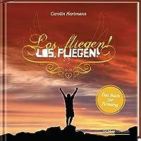 Los, fliegen!: Das Buch zur Firmung