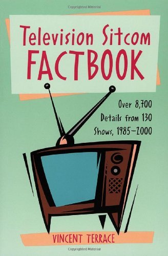 Television Sitcom Factbook: Over 8,700 Details From 130 Shows, 1985??2000 by Vincent Terrace (2000-08-30) par Vincent Terrace