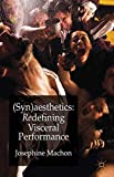 (Syn) aesthetics: Redefining Visceral Performance