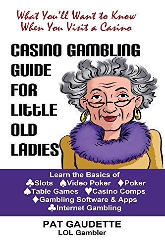 Casino Gambling Guide for Little Old Ladies (English Edition)