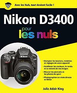 Nikon D3400 pour les Nuls grand format (French Edition) eBook ...