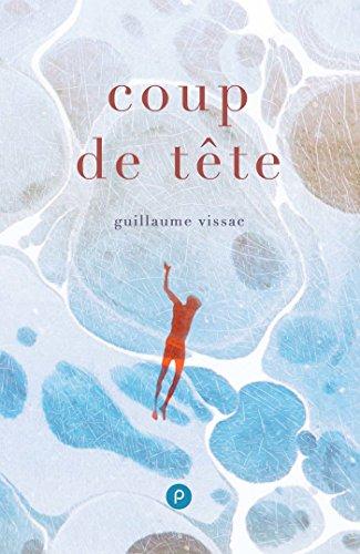 Couverture du livre Coup de tête: «C'est l'histoire d'un mec qui a perdu sa main et qui veut la retrouver.» (PN.TEMPS REEL)