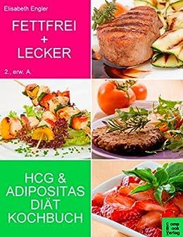 Fettfrei + Lecker - Das Adipositas und HCG Diätkochbuch: (Hardcoverausgabe)