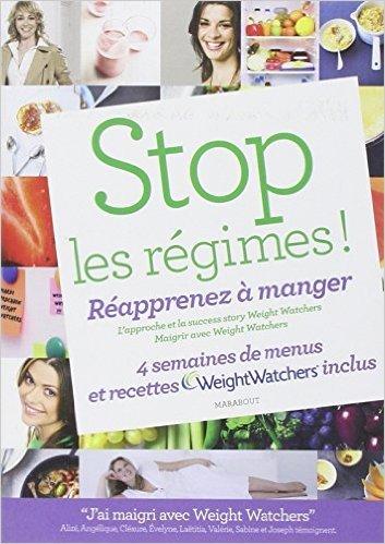 STOP LES REGIMES REAPPRENEZ A MANGER AVEC WEI de Weight Watchers ( 5 février 2014 ) par Weight Watchers