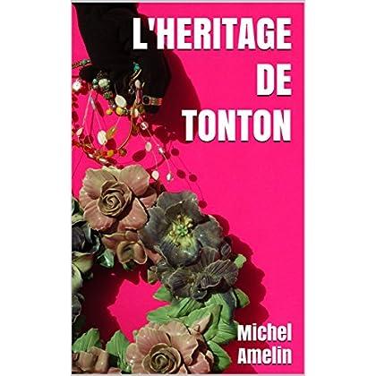L'HERITAGE DE TONTON comédie policière joyeusement mortelle (Les héritages de Marie-Bernadette Meunier t. 3)
