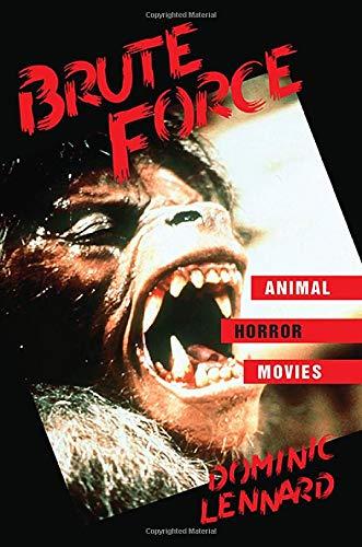 Brute Force: Animal Horror Movies (SUNY Series Horizons of Cinema)