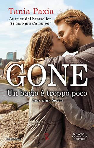 Gone. Un bacio è troppo poco (Liar Liar Series Vol. 3) di [Paxia, Tania]