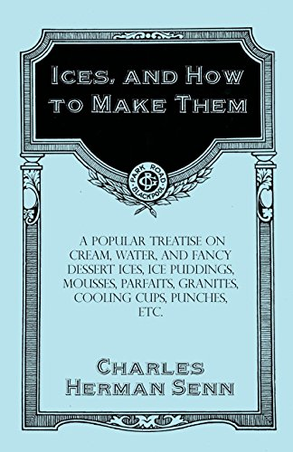Punch Cup (Ices, and How to Make Them - A Popular Treatise on Cream, Water, and Fancy Dessert Ices, Ice Puddings, Mousses, Parfaits, Granites, Cooling Cups, Punches, etc. (English Edition))