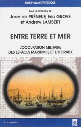 Entre terre et mer - L'occupation militaire des espaces maritimes et littoraux en Europe de l'époque moderne à nos jours