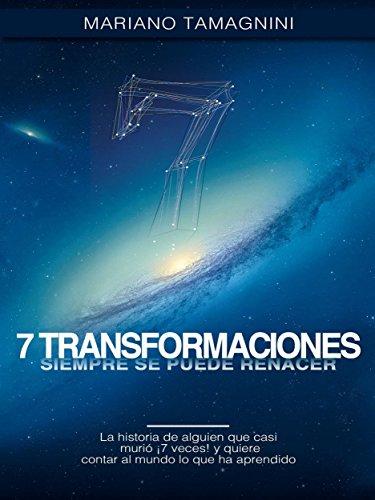 7 Transformaciones: Siempre se puede renacer