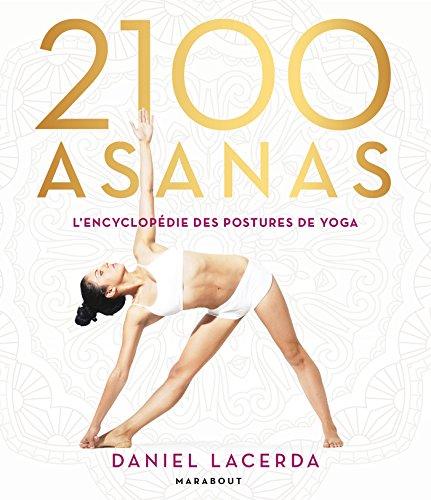 2100 Asanas : L'encyclopédie des postures de yoga