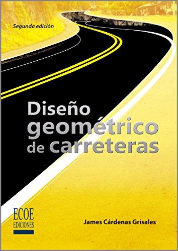 Diseño geométrico de carreteras por James Cárdenas