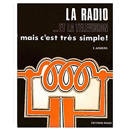 La Radio et la télévision ? mais c'est très simple !