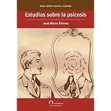Estudios sobre la psicosis: Nueva edición reescrita  y ampliada