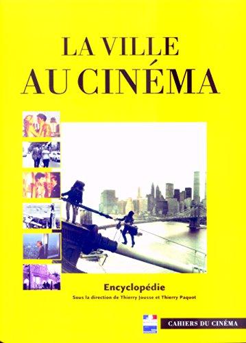 La ville au cinéma. Encyclopédie par Thierry Jousse