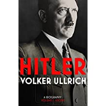Hitler: Volume I: Ascent 1889–1939